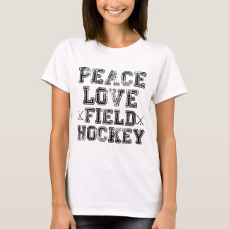 Peace, Love, Field Hockey T-Shirt