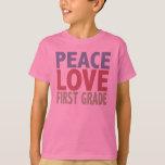 Peace Love First Grade T-Shirt