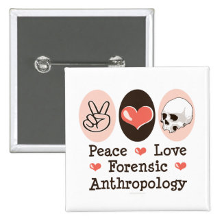 Peace Love Forensic Anthropology Button