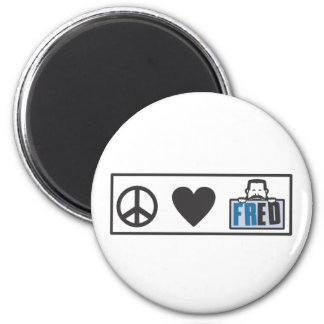 Peace Love Fred 2 Inch Round Magnet