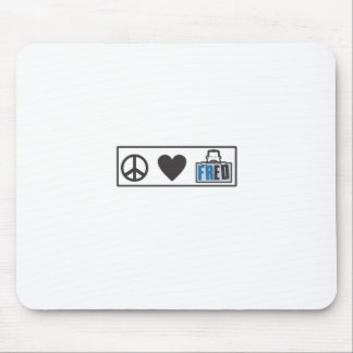 Peace Love Fred Mouse Pad