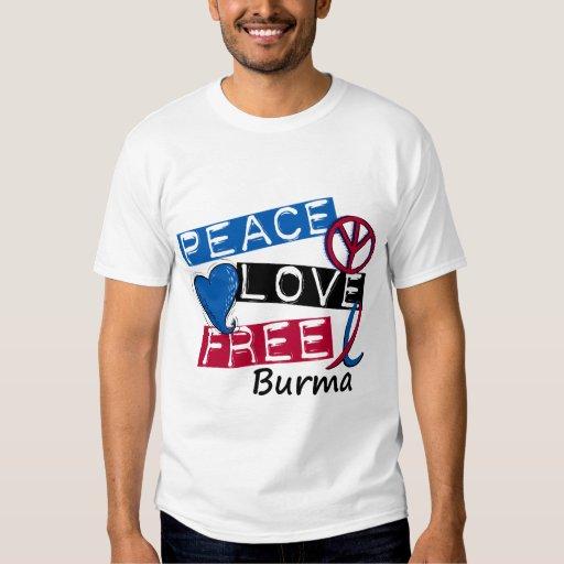 PEACE LOVE FREE Burma T-Shirts & Apparel