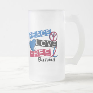 PEACE LOVE FREE Burma T-Shirts & Apparel 16 Oz Frosted Glass Beer Mug