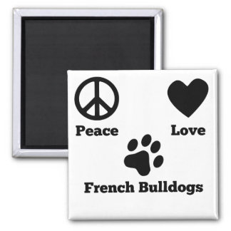 Peace Love French Bulldogs 2 Inch Square Magnet