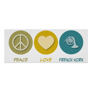Peace Love French Horn Poster