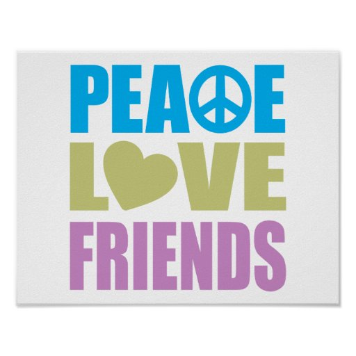 Peace Love Friends Posters