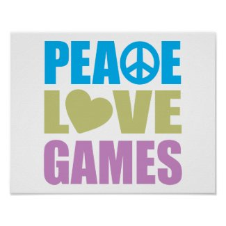 Peace Love Games Posters