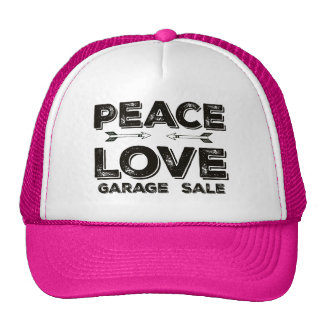 Peace Love Garage Sale Trucker Hat