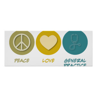 Peace Love General Practice Poster