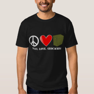 Peace, Love, Geocaching for Dark Apparel T-Shirt