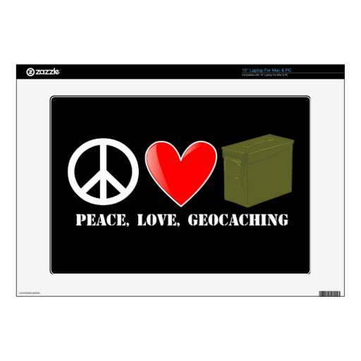 "Peace, Love, Geocaching Skin For 15"" Laptop"