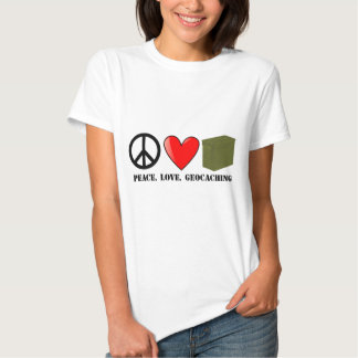 Peace, Love, Geocaching T-Shirt