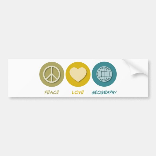 Peace Love Geography Bumper Sticker