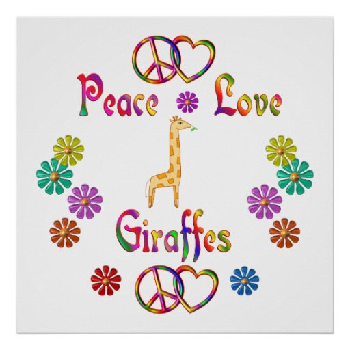 PEACE LOVE GIRAFFES POSTERS