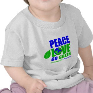 Peace Love Go Green For The Environment Tee Shirt