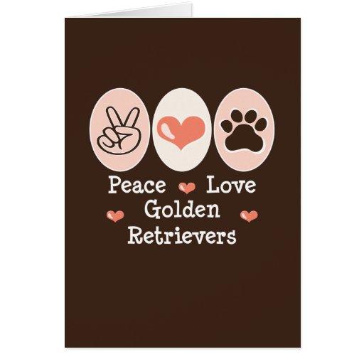 Peace Love Golden Retrievers Greeting Card