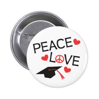 Peace Love Graduation 2 Inch Round Button