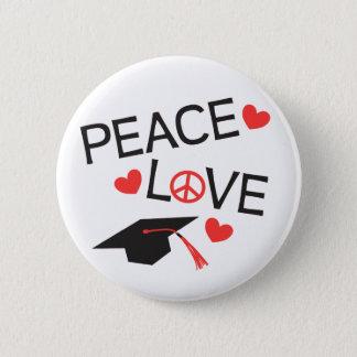 Peace Love Graduation Button