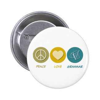 Peace Love Grammar Pinback Button