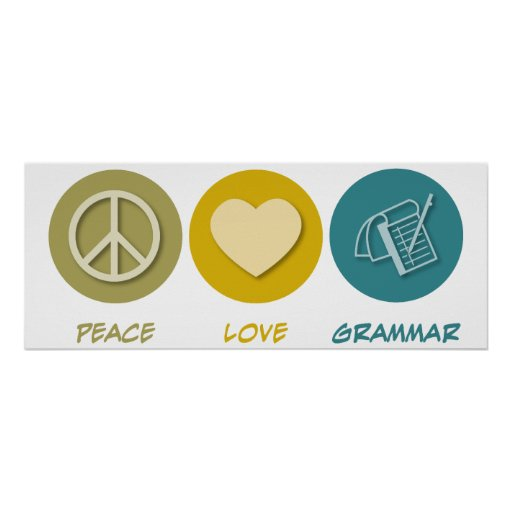Peace Love Grammar Posters
