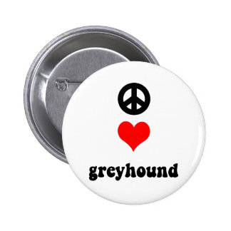 Peace love Greyhound Pinback Buttons