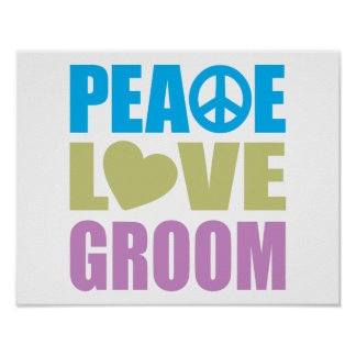 Peace Love Groom Posters