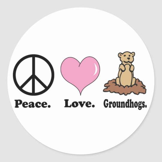 peace love groundhogs classic round sticker
