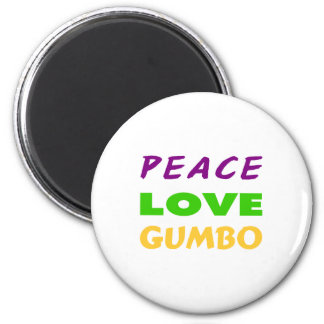 PEACE LOVE GUMBO 2 INCH ROUND MAGNET