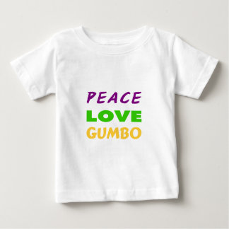 PEACE LOVE GUMBO BABY T-Shirt