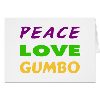 PEACE LOVE GUMBO CARD