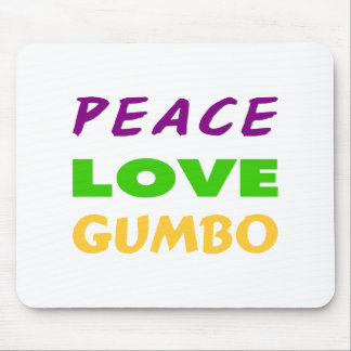 PEACE LOVE GUMBO MOUSE PAD