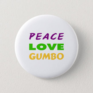 PEACE LOVE GUMBO PINBACK BUTTON