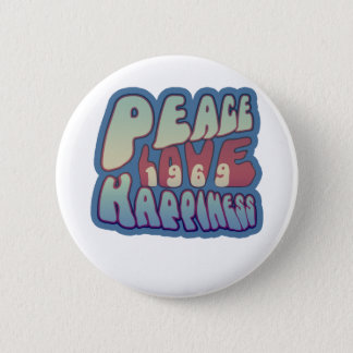 Peace Love Happiness 69 Pinback Button