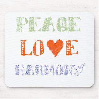 Peace, Love, Harmony Mouse Pad
