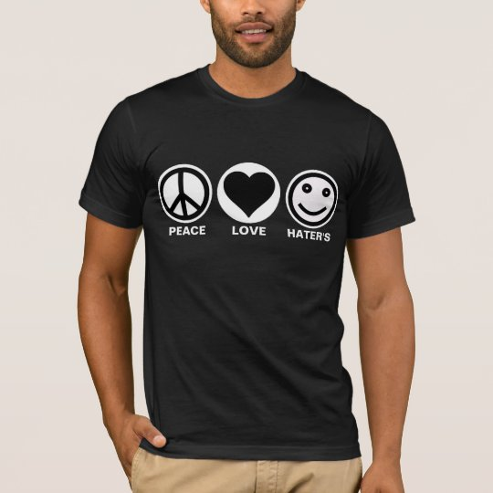 Peace/Love/Haters T-Shirt