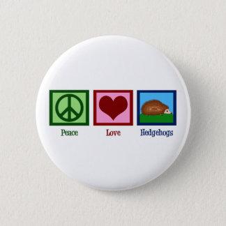Peace Love Hedgehogs Button
