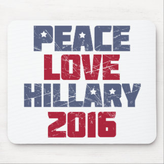 Peace, Love, Hillary 2016 Mouse Pad