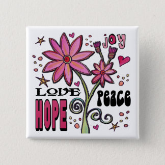 Peace Love Hope and Flowers Button