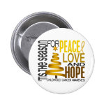 Peace Love Hope Christmas Holiday Childhood Cancer Button