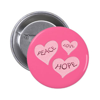 PEACE LOVE HOPE PINK HEARTS BUTTON