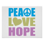 Peace Love Hope Posters