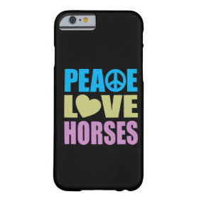 Peace Love Horses Barely There iPhone 6 Case