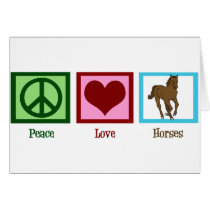 Peace Love Horses Card