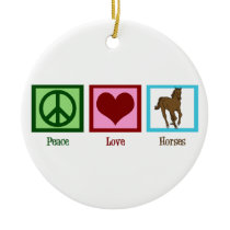 Peace Love Horses Ceramic Ornament