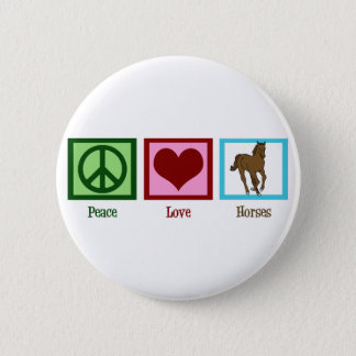 Peace Love Horses Pinback Button