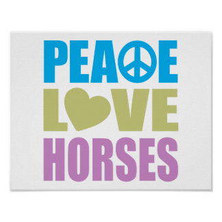 Peace Love Horses Posters