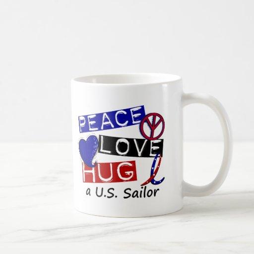 PEACE LOVE HUG A U.S. Sailor Shirts & Gifts Coffee Mug