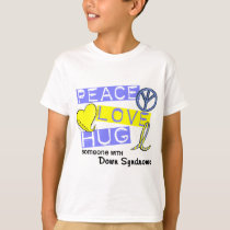 PEACE LOVE HUG Someone With Down Syndrome T-Shirts