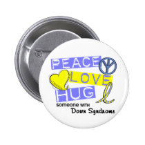 PEACE LOVE HUG Someone With Down Syndrome T-Shirts Pinback Button