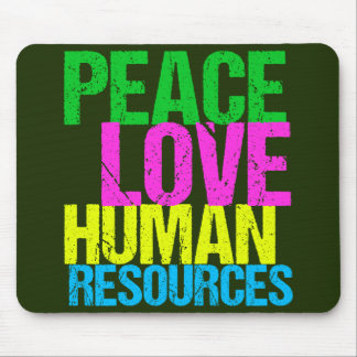Peace Love Human Resources Mouse Pad